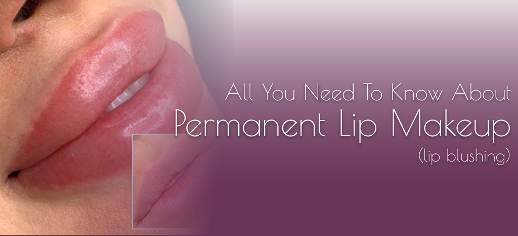 Permanent Lip Makeup Ottawa Blog post